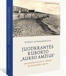Juozapas Paškauskas. Nuo Schwarzorto iki Juodkrantės: keli kurorto istorijos puslapiai (NŽ-A nr. 7)