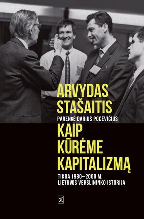 Vilius Šimkus. Kaip Arvydas Stašaitis Lietuvos verslo nuodėmes atpirko (NŽ-A nr. 5)